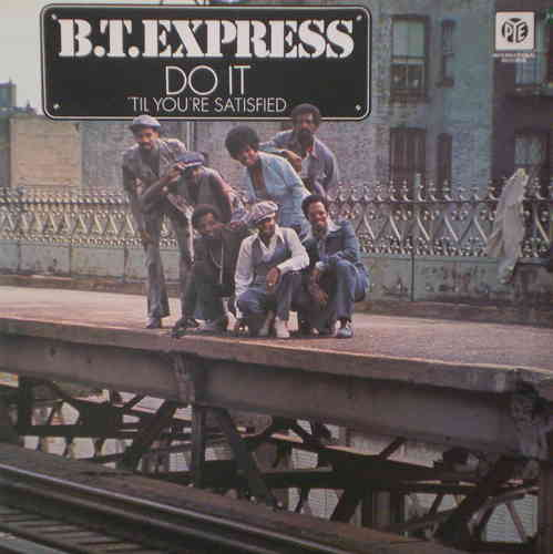 B.T. Express - Do It ('Till You're Satisfied)