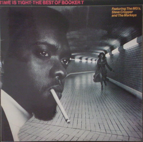Booker T. & the MGs - Time is Tight - The Best of Booker T