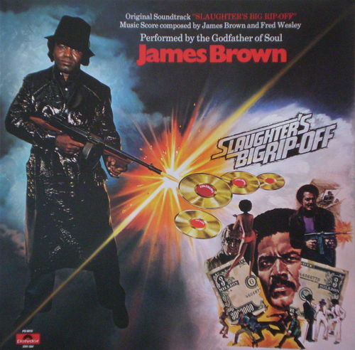 James Brown and Fred Wesley - Slaughter's Big Rip-Off (Original Soundtrack)