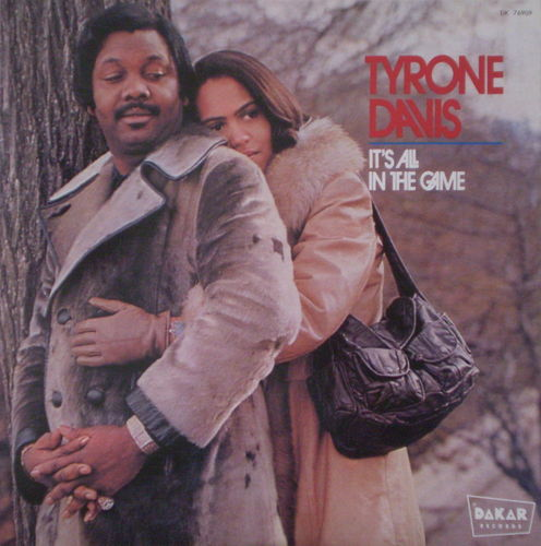 Tyrone Davis - It's All In the Game