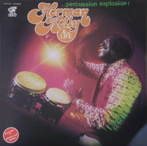 Herman Kelly & Life - Percussion Explosion!