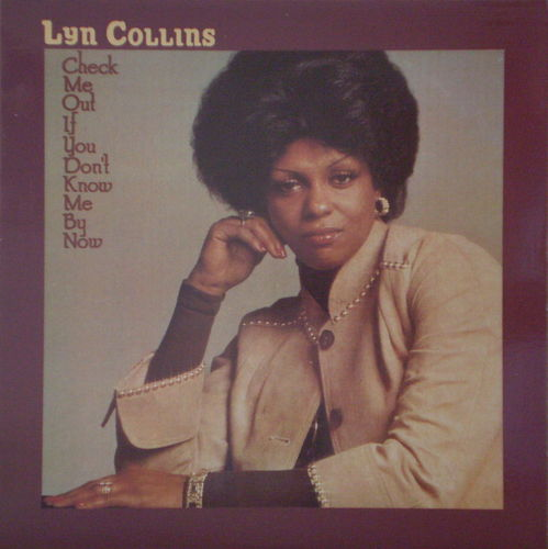 Lyn Collins - Check Me Out If You Don't Know Me By Now